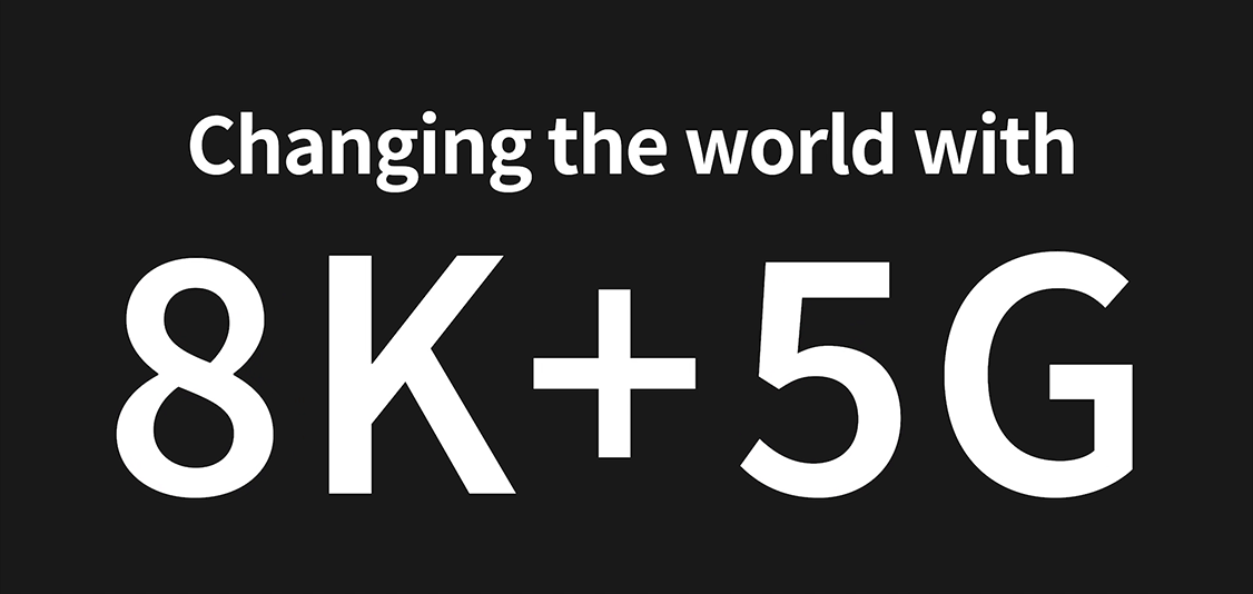 changing the world with 8K+5G